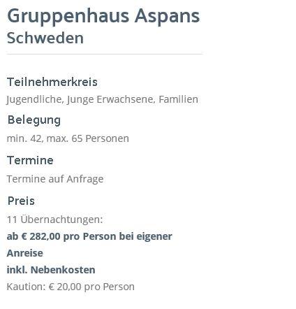 Preisliste vom Gruppenhaus 04464012 Freizeitanlage Aspans in Schweden S-37297 Ronneby für Gruppenreisen